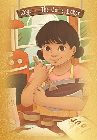 Zoya, The Cat's Baker by Shubhra Sharma