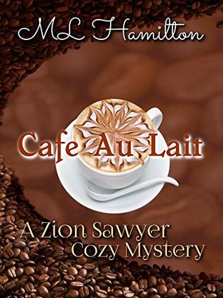 Cafe Au Lait (Zion Sawyer #2)