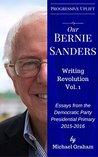 Our Bernie Sanders: Writing Revolution, Vol. 1