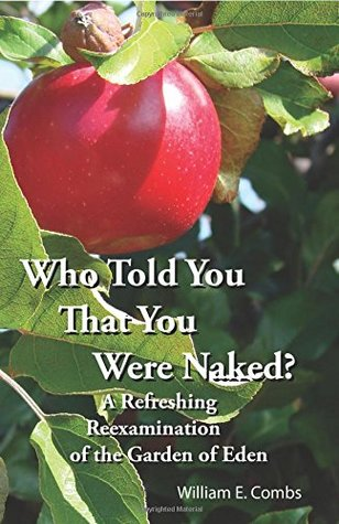 Who Told You That You Were Naked?: A Refreshing Reexamination of the Garden of Eden