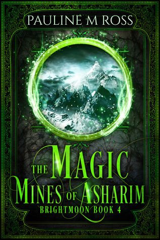 The Magic Mines of Asharim (Brightmoon, #4)