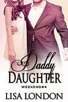 Daddy Daughter Weekend #4 (Taboo, Forbidden, Man of the House, Step Dad) FFM (Daddy Daughter Weekends)