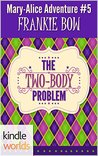 The Two-Body Problem (Miss Fortune; The Mary-Alice Files #5)