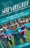 Shipwrecked: The Unlikely (but True) Story of a Family Rescued by Refugees