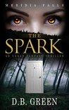 The Spark (Meridia Falls #1)