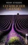 Gefährlicher Lavendel by Remy Eyssen