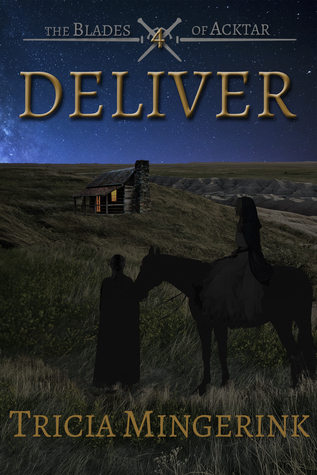 Deliver (The Blades of Acktar, #4)