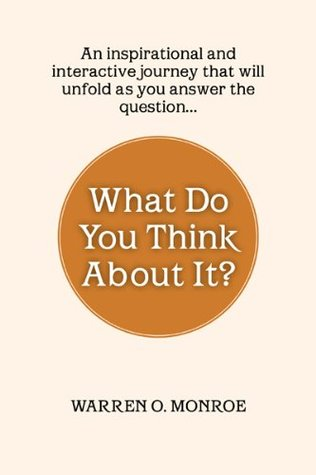 What Do You Think About It?: A Collection Of Daily Thoughts