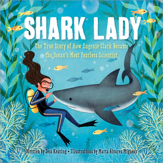 Ebook Shark Lady: The True Story of How Eugenie Clark Became the Ocean's Most Fearless Scientist by Jess Keating read!