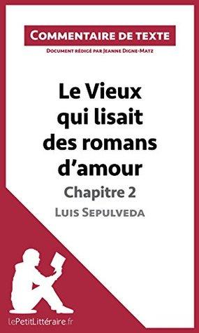 Le Vieux qui lisait des romans d'amour de Luis Sepulveda - Chapitre 2: Commentaire de texte