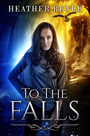 To the Falls by Heather  Renee