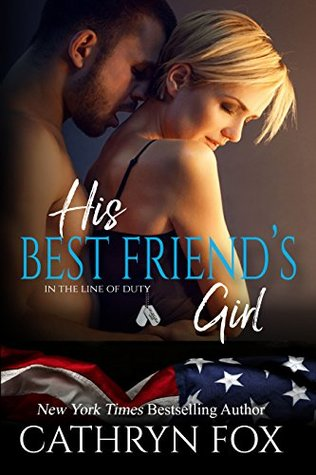 His Best Friend's Girl (In the Line of Duty Book 5) by Cathryn Fox