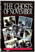 The Ghosts of November: Memoirs of an Outsider Who Witnessed the Carnage at Jonestown, Guyana