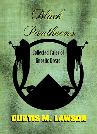 black-pantheons-collected-tales-of-gnostic-dread