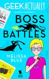 Boss Battles (Geek Actually #1.3)