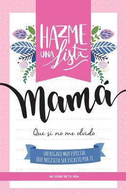 Hazme una lista mama: Las listas de tu vida
