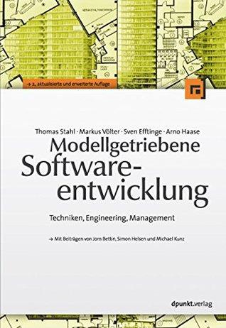 Modellgetriebene Softwareentwicklung: Techniken, Engineering, Management
