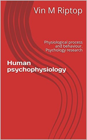 Human psychophysiology: Physiological process and behaviour. Psychology research