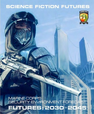 Science Fiction Futures; Marine Corps Security Environment Forecast: Futures 2030-2045