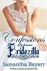 Confessions of a Former Bridezilla by Samantha Bayarr