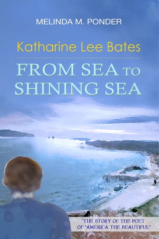 Katharine Lee Bates: From Sea to Shining Sea