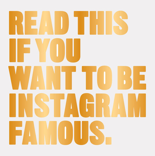 Read This if You Want to Be Instagram Famous: