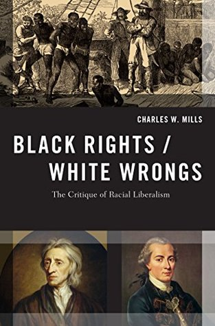 Black Rights/White Wrongs: The Critique of Racial Liberalism