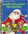 Raggedy Ann and Andy Help Santa