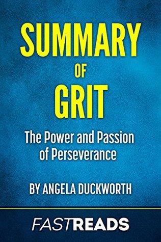 Summary of Grit: by Angela Duckworth | Includes Key Takeaways & Analysis