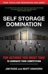 Self Storage Domination: Your Action Plan For Dominating Your Self Storage Market