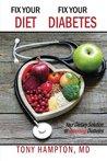 Fix Your Diet, Fix Your Diabetes by Tony Hampton