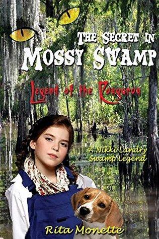 The Secret in Mossy Swamp by Rita Monette
