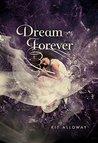 Dream Forever: A Novel (The Dream Walker Trilogy)