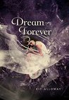 Dream Forever: A Novel (The Dream Walker Trilogy Book 3)