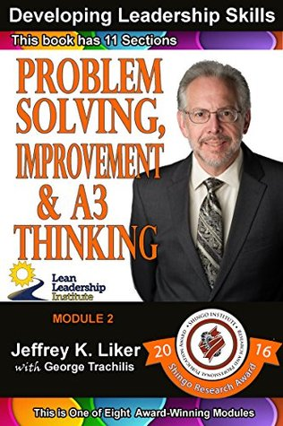 Developing Leadership Skills: Module 2 Complete: Problem Solving, Improvement & A3 Thinking