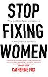Stop Fixing Women...