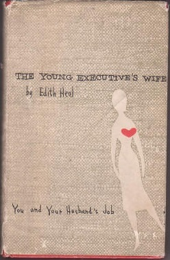 The Young Executive's Wife: You and Your Husband's Job