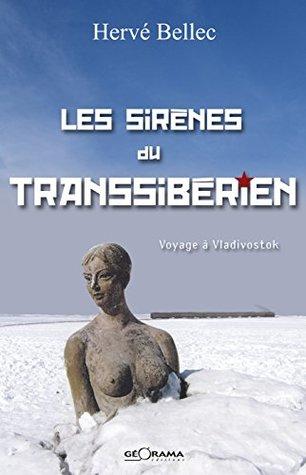 Les sirènes du transsibérien: Voyage à Vlodivostok