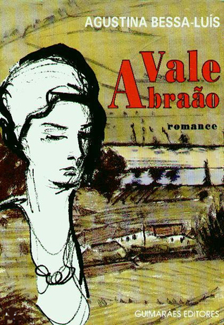 Vale Abraão by Agustina Bessa-Luís