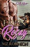 Fallin' For Rozay by Mz Robinson