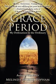 Grace Period: My Ordination to the Ordinary EPUB