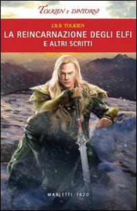 La reincarnazione degli elfi e altri scritti