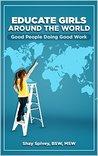 Educate Girls Around The World: Good People Doing Good Work