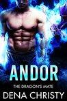 Andor (The Dragon's Mate Book 1)