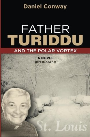 Father Turiddu and the Polar Vortex (Volume 3)
