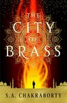 The City of Brass (The Daevabad Trilogy, #1) by S.A. Chakraborty