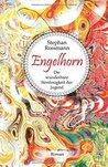Engelhorn: Die wunderbare Sinnlosigkeit der Jugend