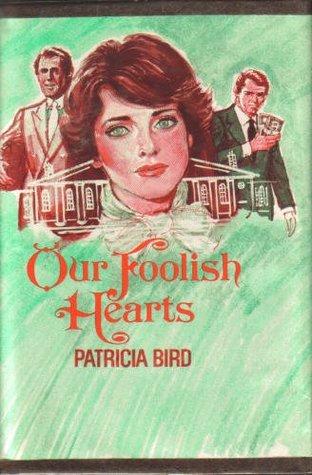 Our Foolish Hearts