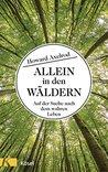 Allein in den Wäldern: Auf der Suche nach dem wahren Leben