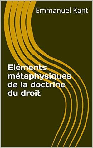 Eléments métaphysiques de la doctrine du droit